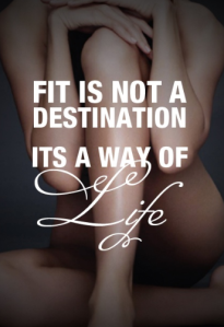 Fit-is-not-a-destination-its-a-way-of-life